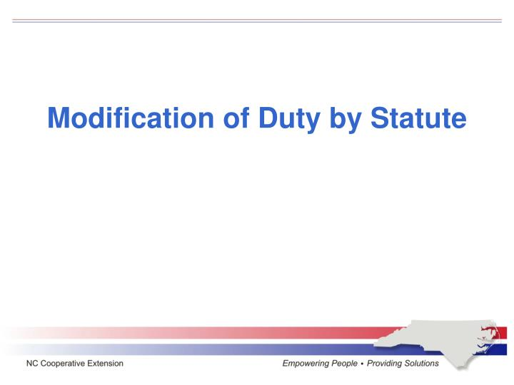 Modification of Duty by Statute