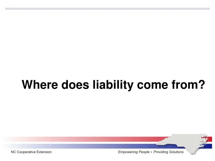 Where does liability come from?