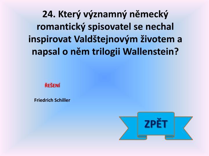 24. Který významný německý romantický spisovatel se nechal inspirovat
