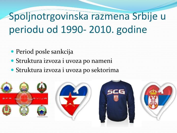 Spoljnotrgovinska razmena Srbije u periodu od 1990- 2010. godine