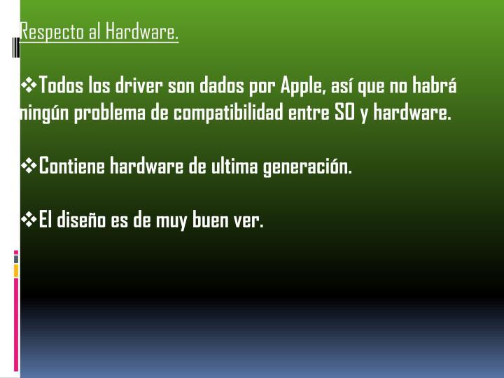 Respecto al Hardware.