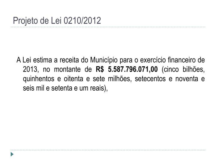 Projeto de Lei 0210/2012