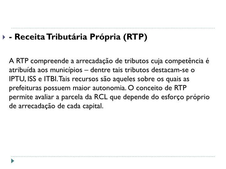 - Receita Tributária Própria (RTP)