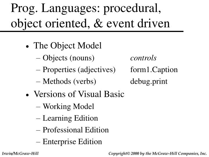 Prog. Languages: procedural, object oriented, & event driven