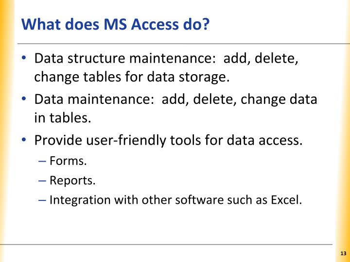 What does MS Access do?