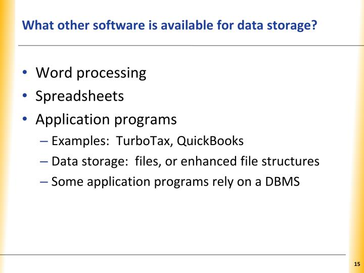 What other software is available for data storage?