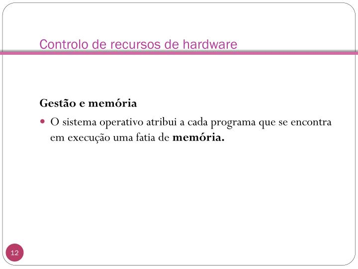 Controlo de recursos de hardware