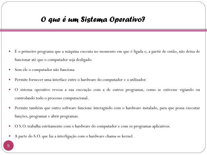 O que é um Sistema Operativo?