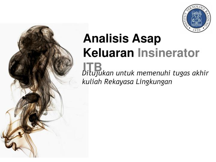 Analisis asap keluaran insinerator itb