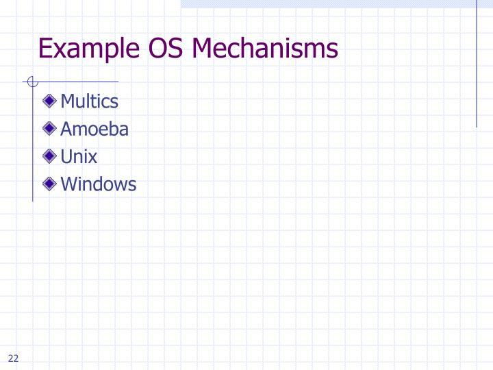 Example OS Mechanisms