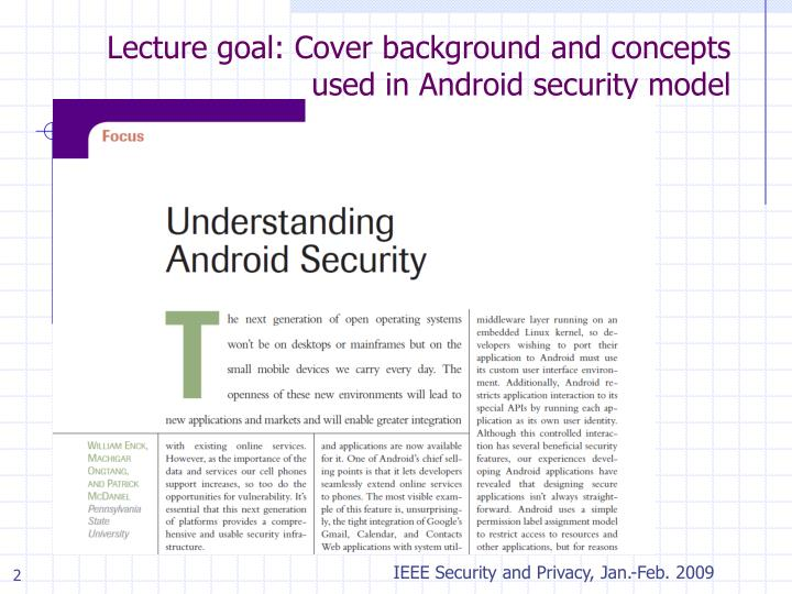 Lecture goal cover background and concepts used in android security model