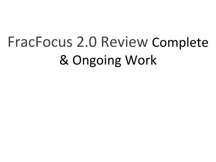 FracFocus 2.0 Review