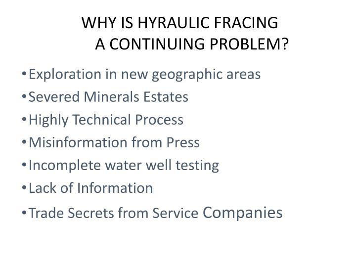 WHY IS HYRAULIC FRACING