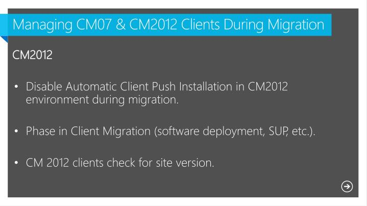 Managing CM07 & CM2012 Clients During Migration