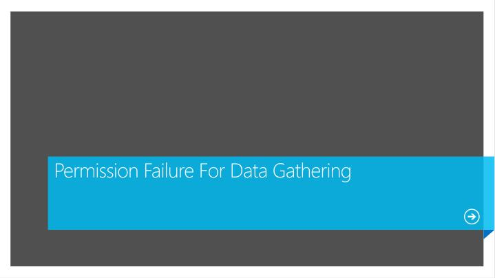 Permission Failure For Data Gathering