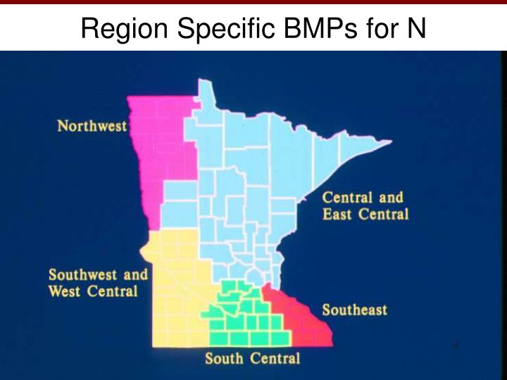 Region Specific BMPs for N