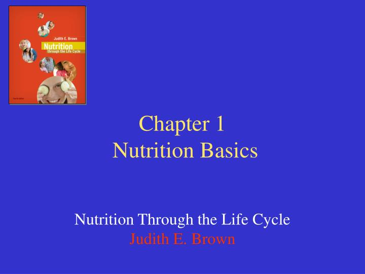 Chapter 1 nutrition basics