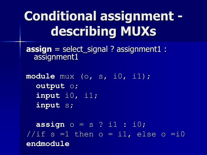 Conditional assignment -  describing MUXs