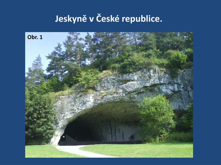 Jeskyně v České republice.