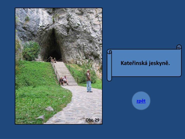 Kateřinská jeskyně.