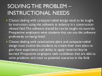 solving the problem instructional needs