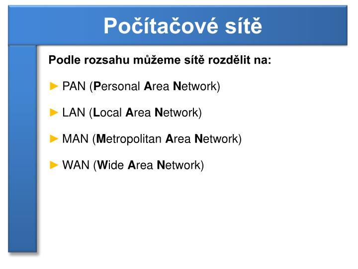 Podle rozsahu můžeme sítě rozdělit na:
