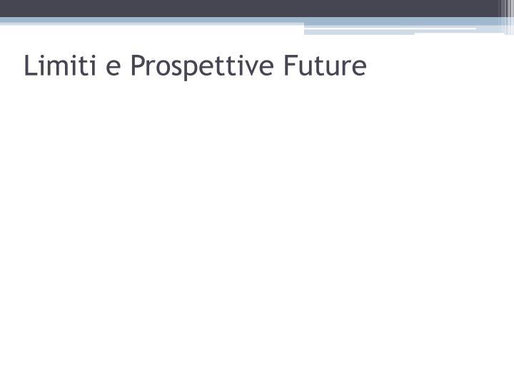 Limiti e Prospettive Future