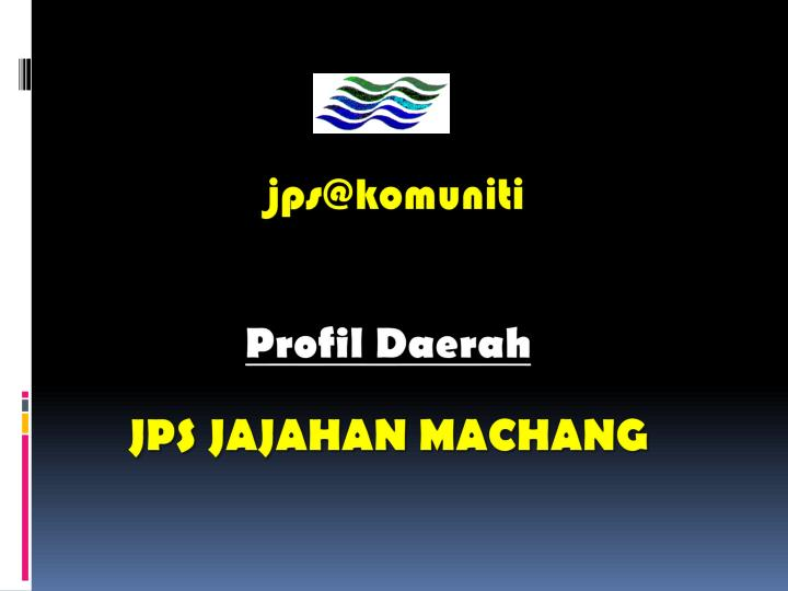 Jps jajahan machang