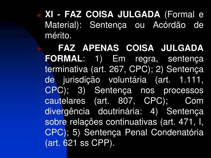 XI - FAZ COISA JULGADA