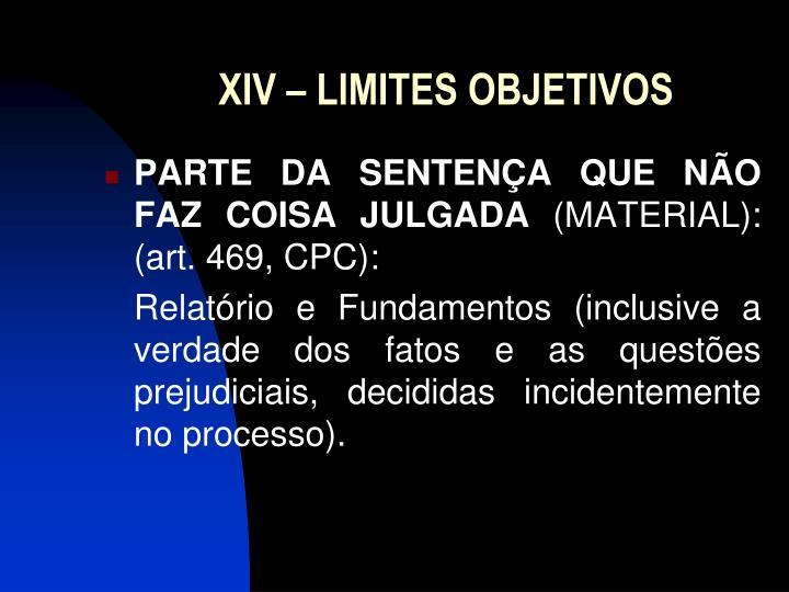 XIV – LIMITES OBJETIVOS