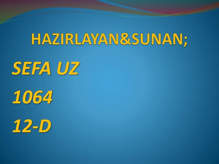 HAZIRLAYAN&SUNAN;