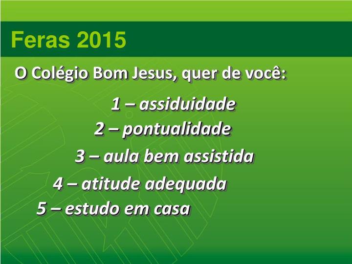 O Colégio Bom Jesus, quer de você: