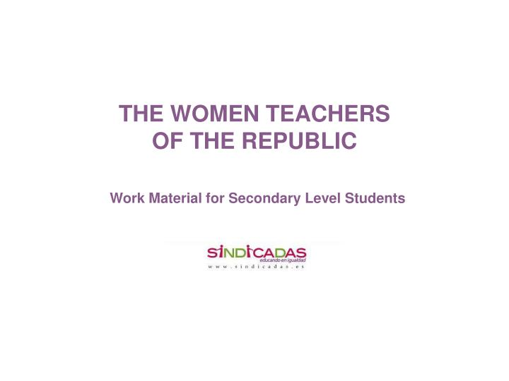 THE WOMEN TEACHERS