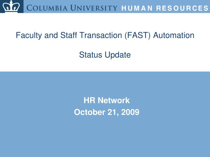 Faculty and staff transaction fast automation status update