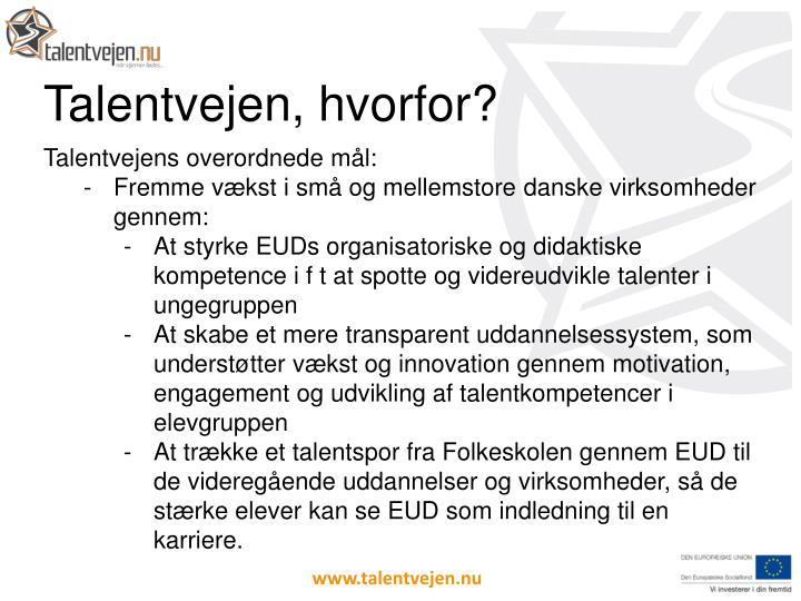 Talentvejen, hvorfor?