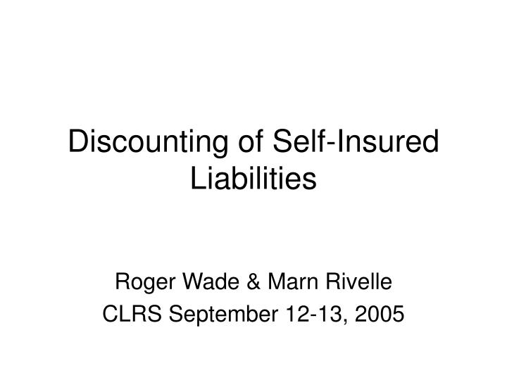 Discounting of self insured liabilities