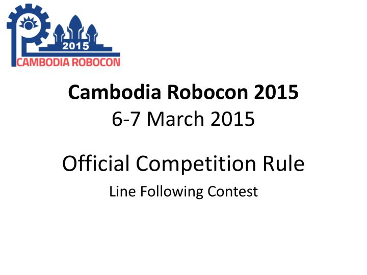 Cambodia robocon 2015 6 7 march 2015