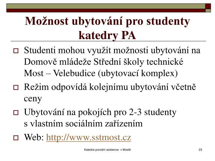 Možnost ubytování pro studenty katedry PA