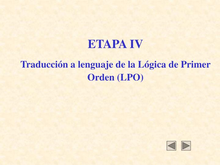 ETAPA IV