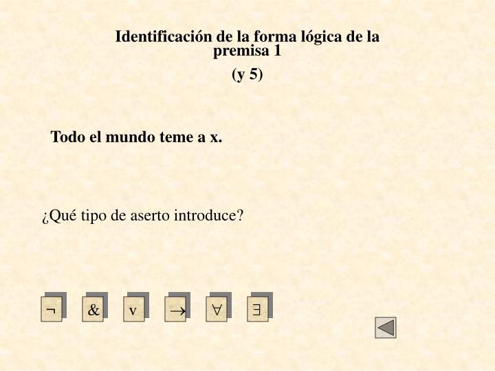 Identificación de la forma lógica de la premisa 1
