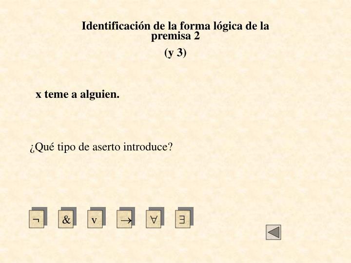 Identificación de la forma lógica de la premisa 2