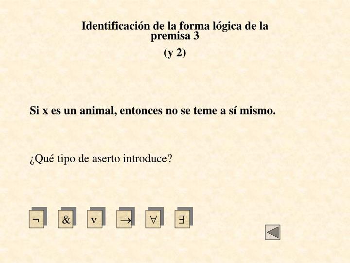Identificación de la forma lógica de la premisa