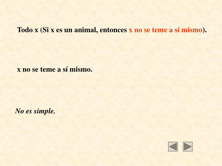 Todo x (Si x es un animal, entonces