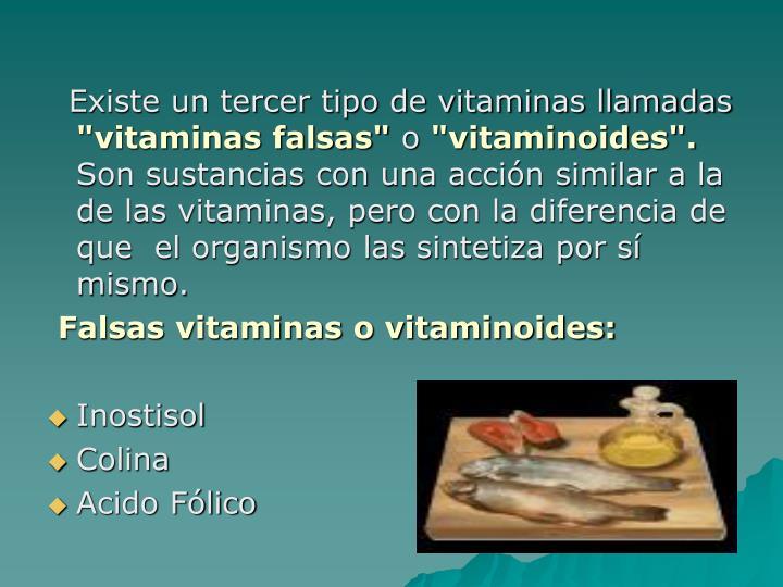 Existe un tercer tipo de vitaminas llamadas
