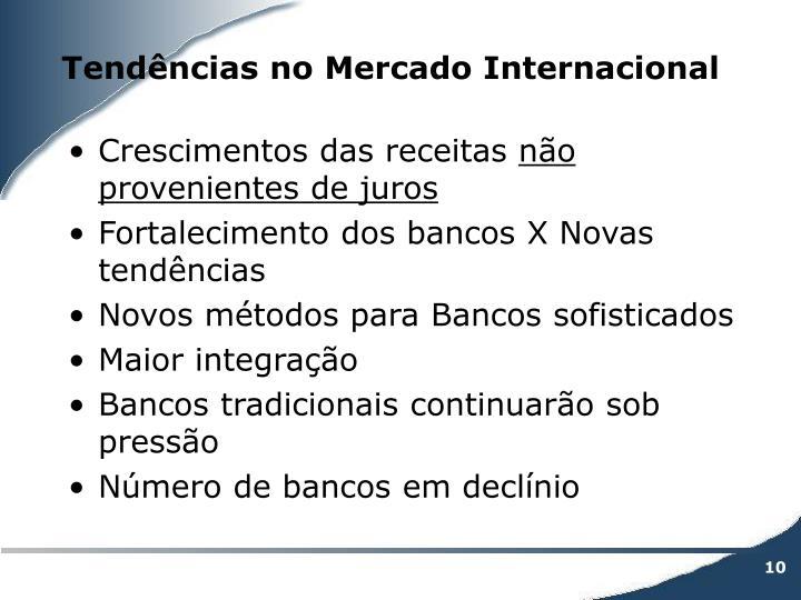 Tendências no Mercado Internacional