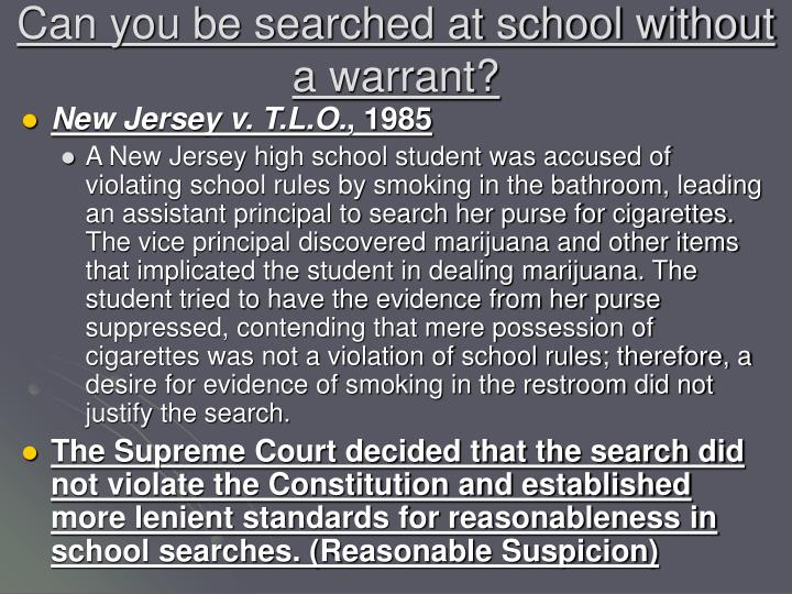 Can you be searched at school without a warrant?