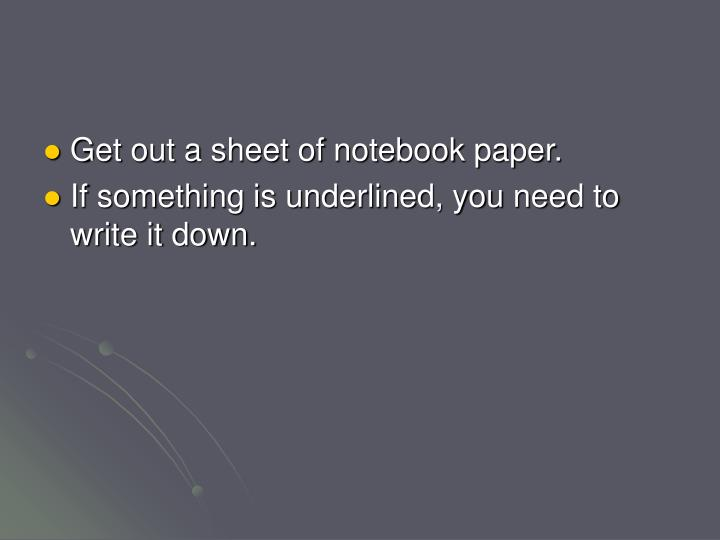 Get out a sheet of notebook paper.
