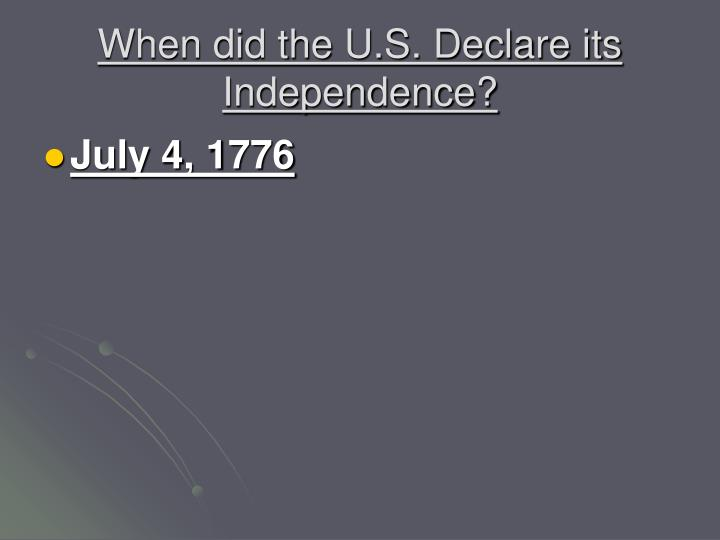 When did the u s declare its independence