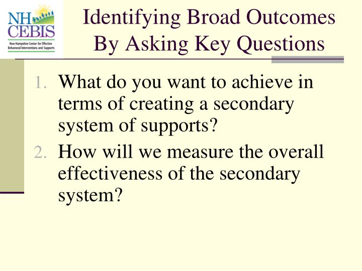 Identifying Broad Outcomes By Asking Key Questions