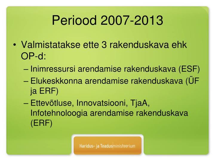 Periood 2007-2013